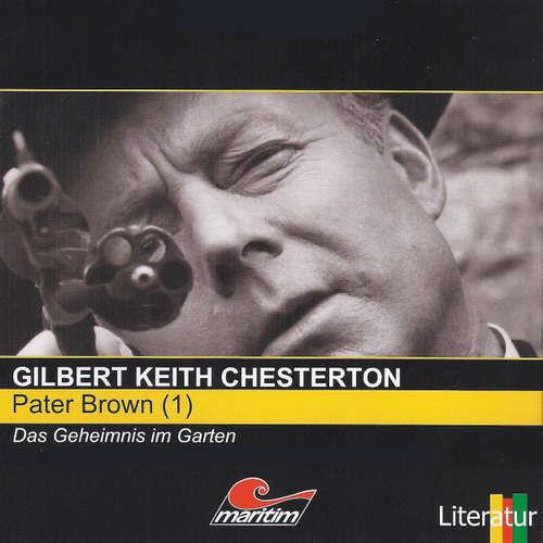 Hoerbuch Pater Brown, Folge 1: Das Geheimnis im Garten - Gilbert Keith Chesterton - Volker Brandt
