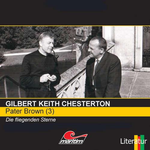 Hoerbuch Pater Brown, Folge 3: Die fliegenden Sterne - Gilbert Keith Chesterton - Volker Brandt