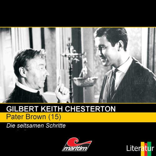 Hoerbuch Pater Brown, Folge 15: Die seltsamen Schritte - Gilbert Keith Chesterton - Volker Brandt