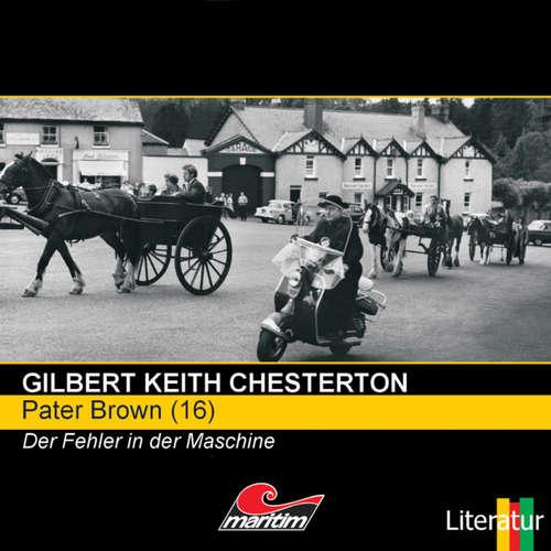 Hoerbuch Pater Brown, Folge 16: Der Fehler in der Maschine - Gilbert Keith Chesterton - Volker Brandt
