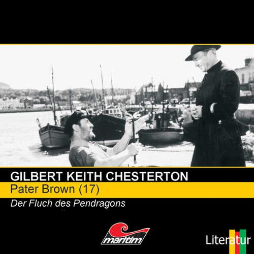 Hoerbuch Pater Brown, Folge 17: Der Fluch der Pendragons - Gilbert Keith Chesterton - Volker Brandt
