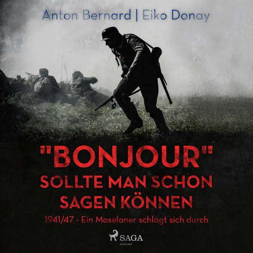 """""""Bonjour"""" sollte man schon sagen können - 1941/47 - Ein Moselaner schlägt sich durch"""