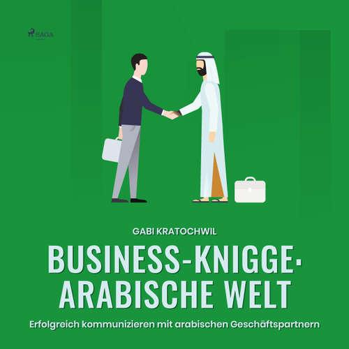 Business-Knigge: Arabische Welt - Erfolgreich kommunizieren mit arabischen Geschäftspartnern