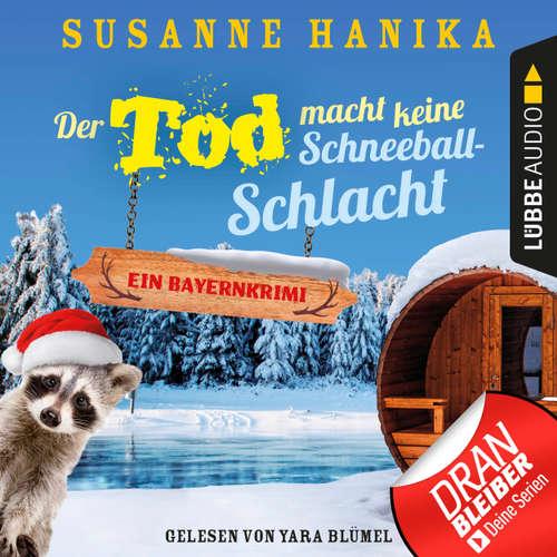 Hoerbuch Der Tod macht keine Schneeballschlacht - Sofia und die Hirschgrund-Morde, - Bayernkrimi, Teil 4 - Susanne Hanika - Yara Blümel