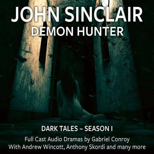 Audiobook John Sinclair - Dark Tales, Season 1, Episode 1-6 - John Sinclair - Andrew Wincott
