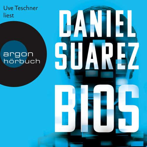 Hoerbuch BIOS - Daniel Suarez - Uve Teschner