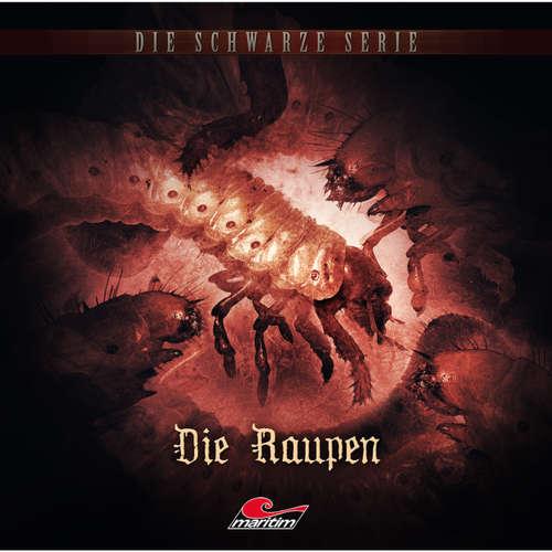 Hoerbuch Die schwarze Serie, Folge 12: Die Raupen - Sebastian Weber - Daniel Zillmann