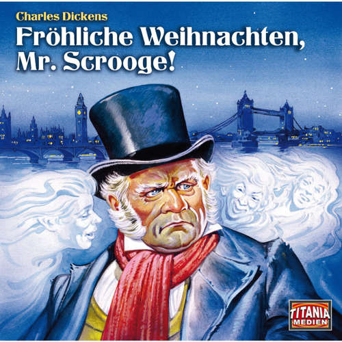 Hoerbuch Fröhliche Weihnachten, Mr. Scrooge (Titania Special Folge 1) - Charles Dickens - Daniela Hoffmann