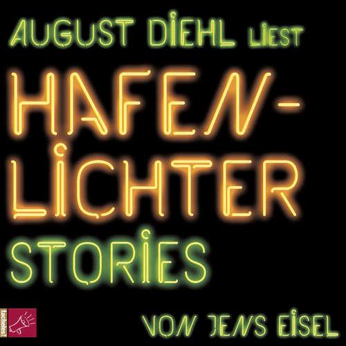 Hoerbuch Hafenlichter - Stories - Jens Eisel - August Diehl