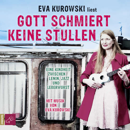 Hoerbuch Gott schmiert keine Stullen - Eva Kurowski - Eva Kurowski