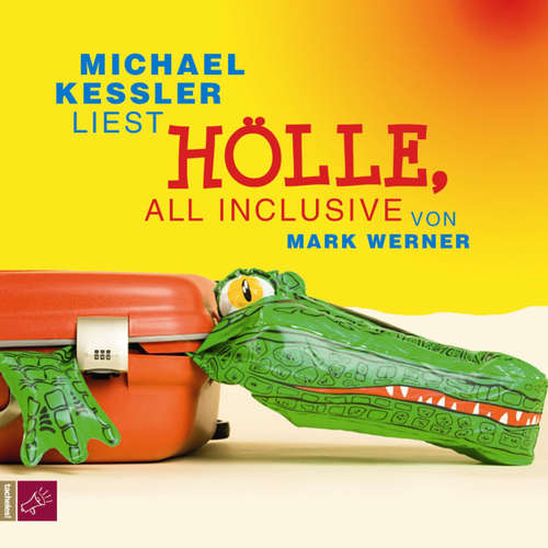 Hoerbuch Hölle, all inclusive - Mark Werner - Michael Kessler