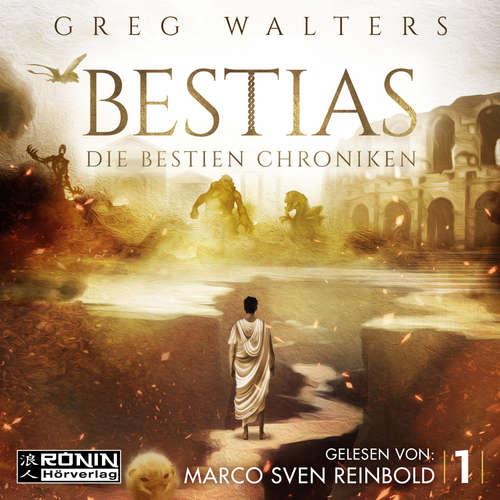 Hoerbuch Bestias - Die Bestien Chroniken, Band 1 - Greg Walters - Marco Sven Reinbold