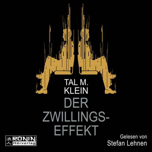 Hoerbuch Der Zwillingseffekt - Tal M. Klein - Stefan Lehnen