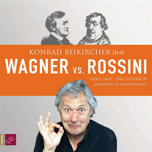 Hoerbuch Wagner vs. Rossini - Edmond Michotte - Konrad Beikircher