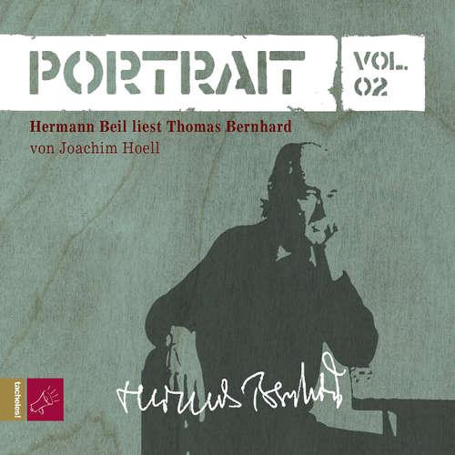 Hoerbuch Portrait: Thomas Bernhard (Vol. 02) - Joachim Hoell - Hermann Beil