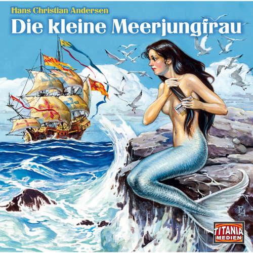 Hoerbuch Die kleine Meerjungfrau (Titania Special Folge 11) - Hans Christian Andersen - Max Schautzer