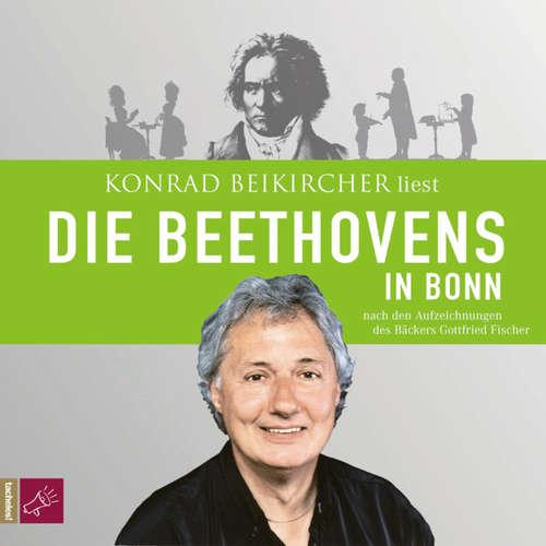 Hoerbuch Die Beethovens in Bonn - Gottfried Fischer - Konrad Beikircher