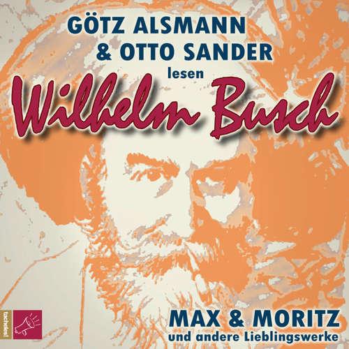 Hoerbuch Max und Moritz und andere Lieblingswerke von Wilhelm Busch - Wilhelm Busch - Otto Sander