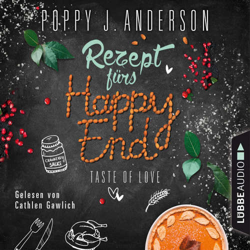 Hoerbuch Taste of Love - Rezept fürs Happy End - Die Köche von Boston 5 - Poppy J. Anderson - Cathlen Gawlich