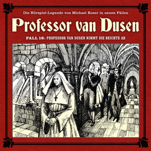 Hoerbuch Professor van Dusen, Die neuen Fälle, Fall 16: Professor van Dusen nimmt die Beichte ab - Marc Freund - Bernd Vollbrecht