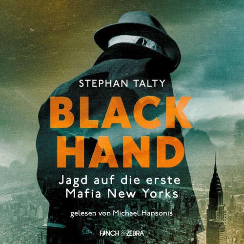 Hoerbuch Black Hand - Jagd auf die erste Mafia New Yorks - Stephen Talty - Michael Hansonis