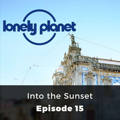 Audiobook Lonely Planet, Episode 15: Into the Sunset - Oliver Berry - David Thorpe