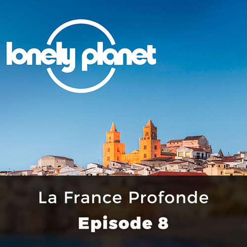 Lonely Planet, Episode 8: La France Profonde