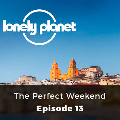 Lonely Planet, Episode 13: The Perfect Weekend