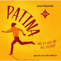 Patina - Was ich liebe und was ich hasse - Jason Reynolds (Hoerbuch)