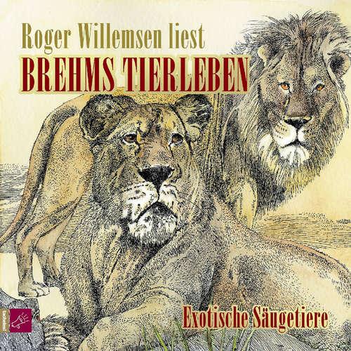 Hoerbuch Brehms Tierleben - Exotische Säugetiere - Alfred E. Brehm - Roger Willemsen