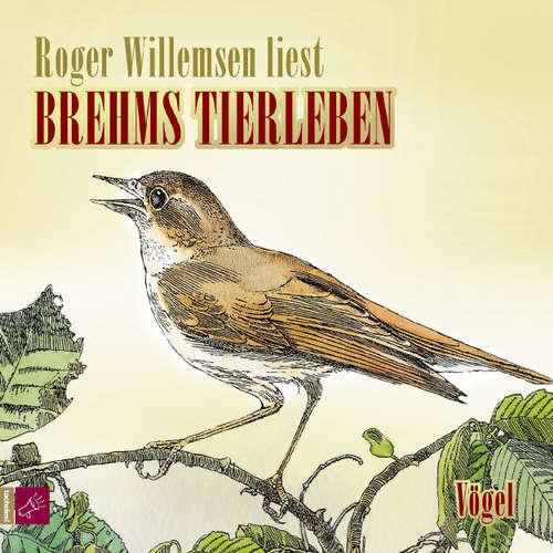 Hoerbuch Brehms Tierleben - Vögel - Alfred E. Brehm - Roger Willemsen