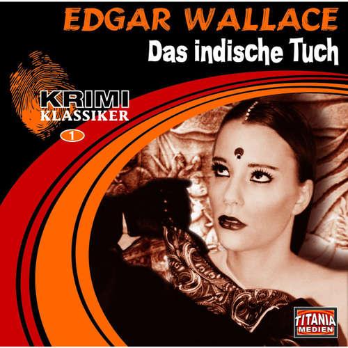 Hoerbuch Das indische Tuch (Krimi Klassiker 1) - Edgar Wallace - Dagmar von Kurmin