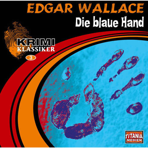 Hoerbuch Die blaue Hand (Krimi Klassiker 3) - Edgar Wallace - Dagmar von Kurmin