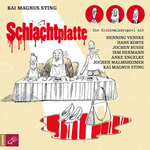 Hoerbuch Schlachtplatte - Kai Magnus Sting - Kai Magnus Sting