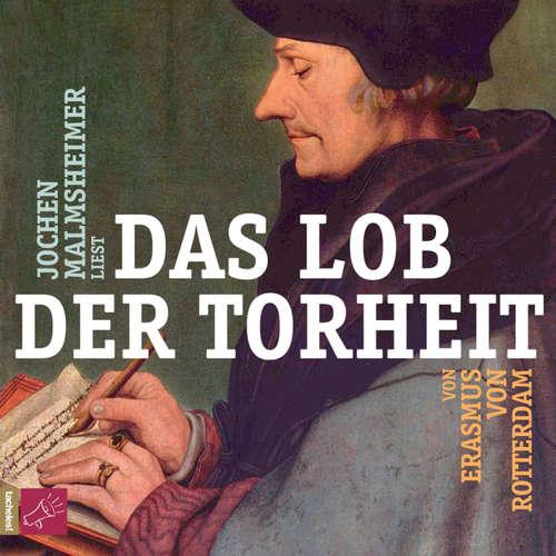Hoerbuch Das Lob der Torheit - Erasmus von Rotterdam - Jochen Malmsheimer