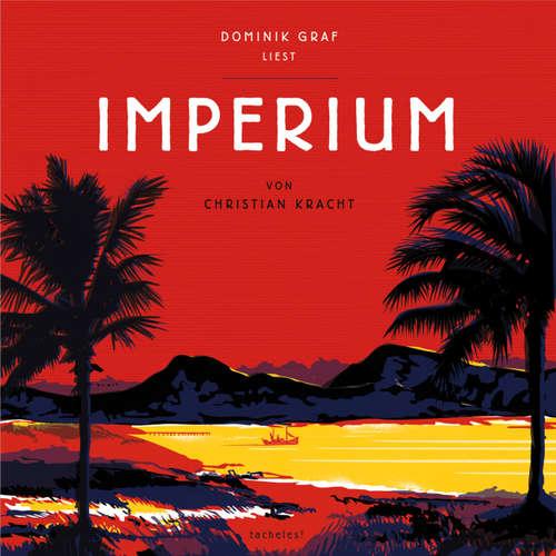 Hoerbuch Imperium - Christian Kracht - Dominik Graf