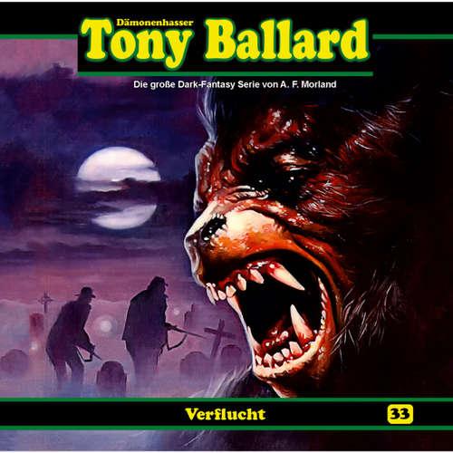 Hoerbuch Tony Ballard, Folge 33: Verflucht - A. F. Morland - Gerrit Schmidt-Foß