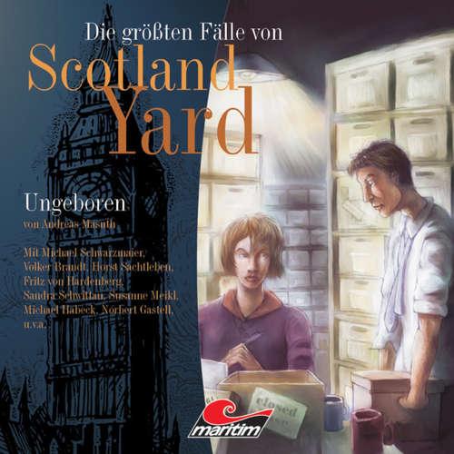 Hoerbuch Die größten Fälle von Scotland Yard, Folge 4: Ungeboren - Andreas Masuth - Melanie Manstein