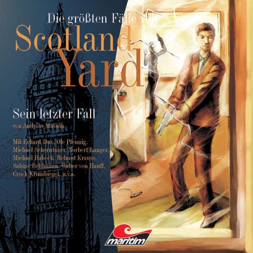 Hoerbuch Die größten Fälle von Scotland Yard, Folge 5: Sein letzter Fall - Andreas Masuth - Eckart Dux