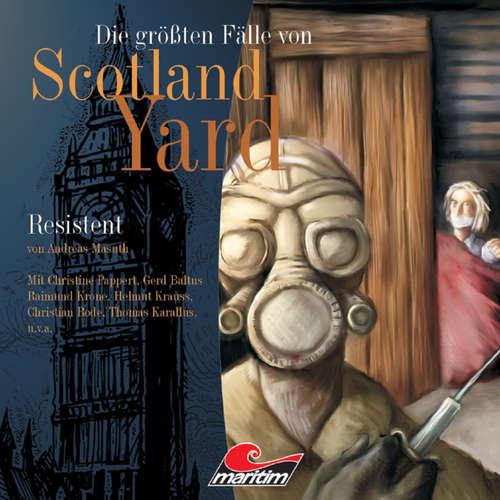 Hoerbuch Die größten Fälle von Scotland Yard, Folge 6: Resistent - Andreas Masuth - Christine Pappert
