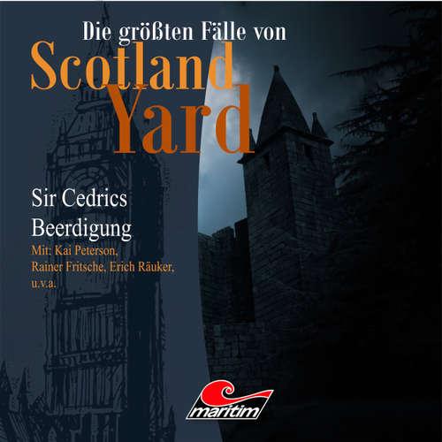 Hoerbuch Die größten Fälle von Scotland Yard, Folge 13: Sir Cedrics Beerdigung - Andreas Masuth - Kai Peterson