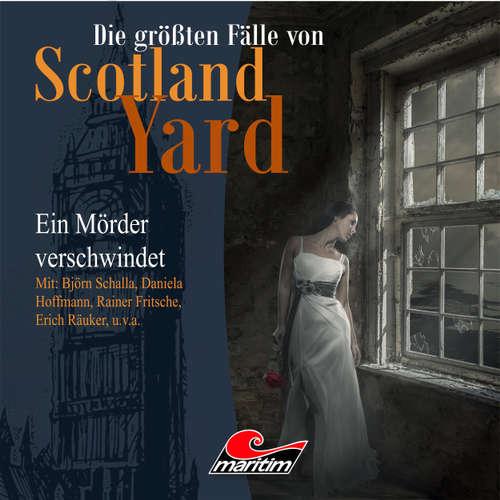 Hoerbuch Die größten Fälle von Scotland Yard, Folge 16: Ein Mörder verschwindet - Andreas Masuth - Björn Schalla