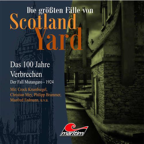 Hoerbuch Die größten Fälle von Scotland Yard - Das 100 Jahre Verbrechen, Folge 18: Der Fall Mutangaro - 1924 - Andreas Masuth - Crock Krumbiegel