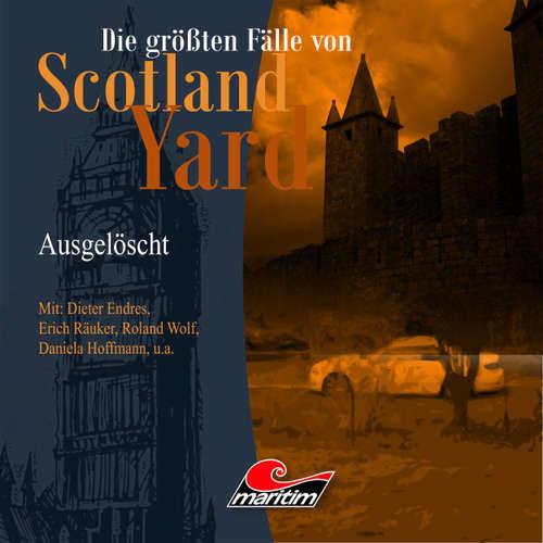 Hoerbuch Die größten Fälle von Scotland Yard, Folge 21: Ausgelöscht - Andreas Masuth - Dieter Endres