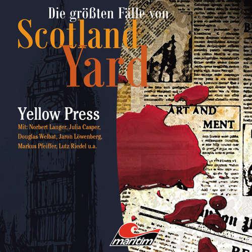Hoerbuch Die größten Fälle von Scotland Yard, Folge 26: Yellow Press - Markus Duschek - Julia Casper