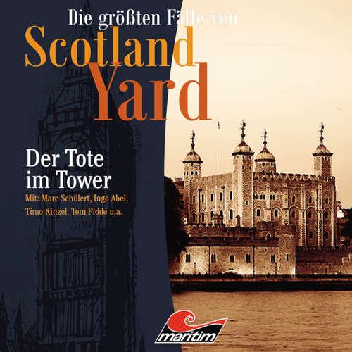 Hoerbuch Die größten Fälle von Scotland Yard, Folge 27: Der Tote im Tower - Paul Burghardt - Timo Kinzel