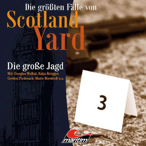 Hoerbuch Die größten Fälle von Scotland Yard, Folge 29: Die große Jagd - Paul Burghardt - Gordon Piedesack
