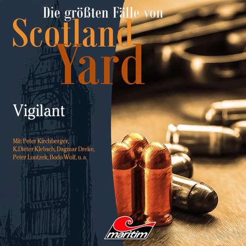 Hoerbuch Die größten Fälle von Scotland Yard, Folge 30: Vigilant - Paul Burghardt - Peter Kirchberger