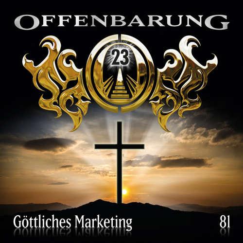 Hoerbuch Offenbarung 23, Folge 81: Göttliches Marketing - Markus Topf - Helmut Krauss