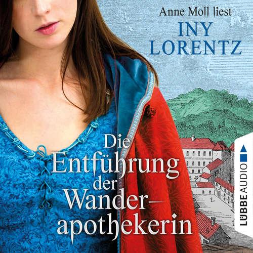 Hoerbuch Die Entführung der Wanderapothekerin - Iny Lorentz - Anne Moll